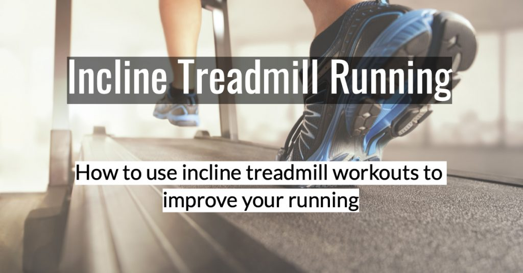 Incline Treadmill Hill Workouts