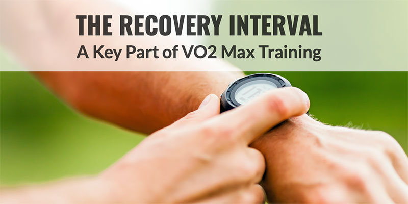 The Recovery Interval VO2 max training